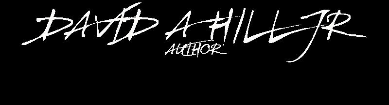 David A Hill Jr – Author